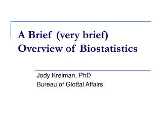 A Brief (very brief) Overview of Biostatistics