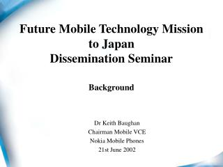 Future Mobile Technology Mission to Japan Dissemination Seminar Background