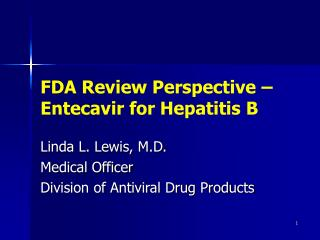 FDA Review Perspective – Entecavir for Hepatitis B