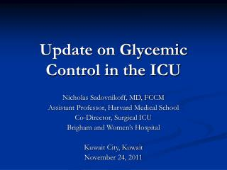 Update on Glycemic Control in the ICU