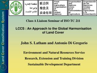 Class A Liaison Seminar of ISO TC 211 LCCS : An Approach to the Global Harmonisation of Land Cover