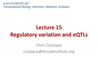 Lecture 15 Regulatory  variation and  eQTLs