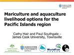 Mariculture and aquaculture  livelihood options for the  Pacific Islands region