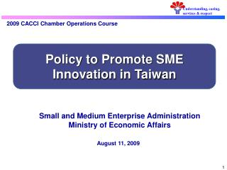 Small and Medium Enterprise Administration Ministry of Economic Affairs
