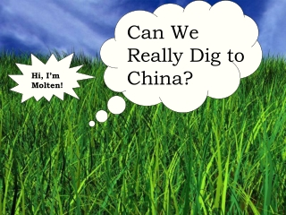 Can We Really Dig to China?