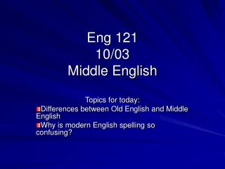 Eng 121 10/03 Middle English