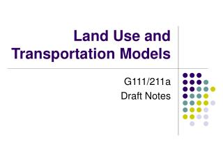 Land Use and Transportation Models