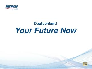 Deutschland Your Future Now