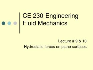 CE 230-Engineering Fluid Mechanics