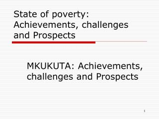State of poverty: Achievements, challenges and Prospects