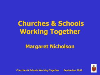 Churches & Schools Working Together Margaret Nicholson