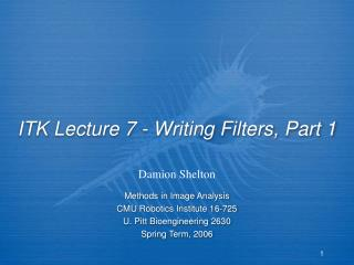 ITK Lecture 7 - Writing Filters, Part 1