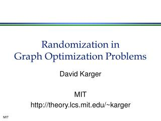 Randomization in  Graph Optimization Problems