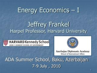 Energy Economics – I Jeffrey Frankel Harpel Professor, Harvard University