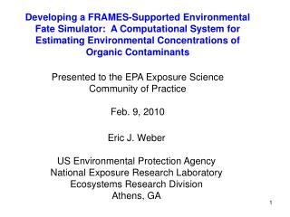 Eric J. Weber US Environmental Protection Agency National Exposure Research Laboratory Ecosystems Research Division Athe