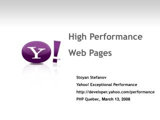 High Performance Web Pages Stoyan Stefanov Yahoo! Exceptional Performance