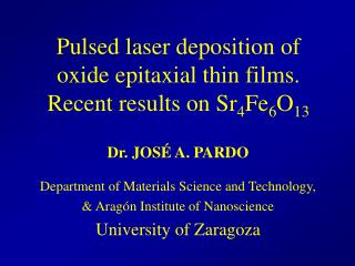 Pulsed laser deposition of  oxide epitaxial thin films. Recent results on Sr 4 Fe 6 O 13