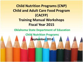 Oklahoma State Department of Education Child Nutrition Programs  September 2014