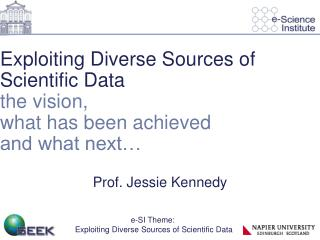 Exploiting Diverse Sources of Scientific Data  the vision,  what has been achieved  and what next…
