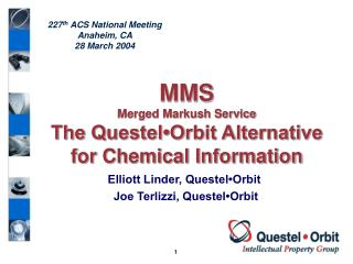 MMS Merged Markush Service The Questel•Orbit Alternative for Chemical Information