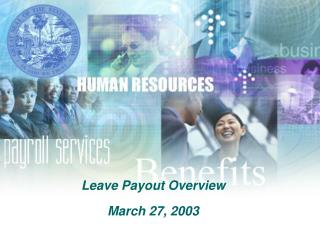 Leave Payout Overview March 27, 2003