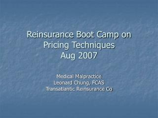 Reinsurance Boot Camp on Pricing Techniques Aug 2007