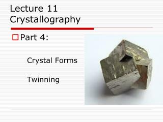 Part 4:        Crystal Forms       Twinning