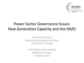 Power Sector Governance Issues: New Generation Capacity and the ISMO