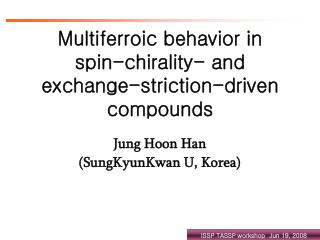 Multiferroic behavior in  spin-chirality- and exchange-striction-driven compounds