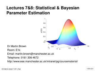 Lectures 7&8: Statistical & Bayesian Parameter Estimation