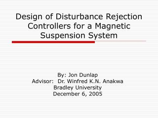 Design of Disturbance Rejection Controllers for a Magnetic Suspension System