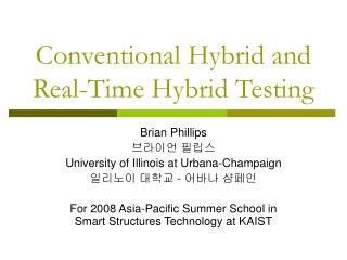 Conventional Hybrid and  Real-Time Hybrid Testing