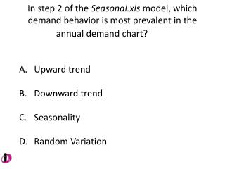Upward trend Downward trend Seasonality Random Variation