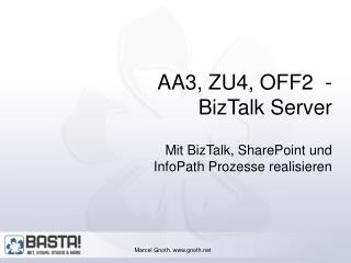 AA3, ZU4, OFF2  -  BizTalk Server