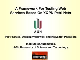 A Framework For Testing Web Services Based On XQPN Petri Nets