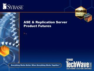ASE & Replication Server Product Futures