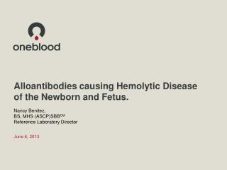 Alloantibodies causing Hemolytic Disease of the Newborn and Fetus.
