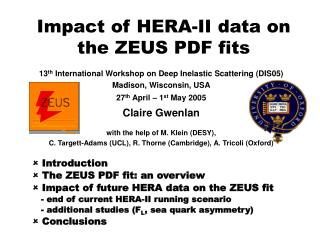   Introduction  T he ZEUS PDF fit: an overview   Impact of future HERA data on the ZEUS fit