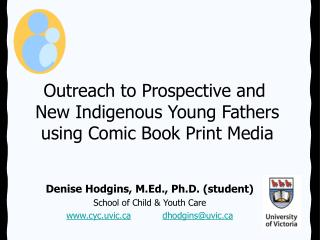 Outreach to Prospective and  New Indigenous Young Fathers using Comic Book Print Media