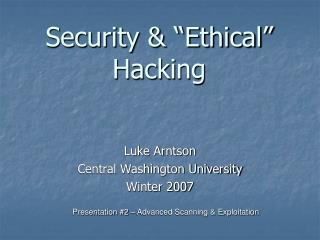 "Security & ""Ethical"" Hacking"