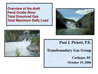 Overview of the draft  Pend Oreille River Total Dissolved Gas  Total Maximum Daily Load