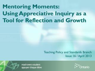 Mentoring Moments:  Using Appreciative Inquiry as a Tool for Reflection and Growth