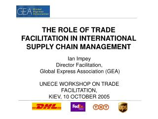 THE ROLE OF TRADE FACILITATION IN INTERNATIONAL SUPPLY CHAIN MANAGEMENT