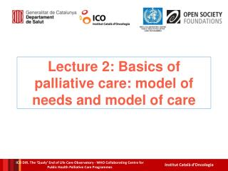 Lecture 2: Basics of palliative care: model of needs and model of care