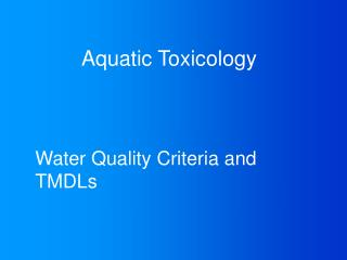 Water Quality Criteria and TMDLs