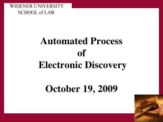Automated Process of  Electronic Discovery October 19, 2009