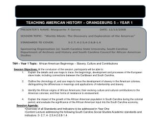 TAH – Year 1 Topic:   African American Beginnings – Slavery, Culture and Contributions