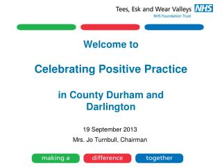 Welcome to  Celebrating Positive Practice in County Durham and  Darlington