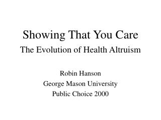 Showing That You Care The Evolution of Health Altruism