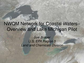 NWQM Network for Coastal Waters– Overview and Lake Michigan Pilot